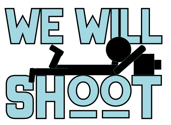 We Will Shoot